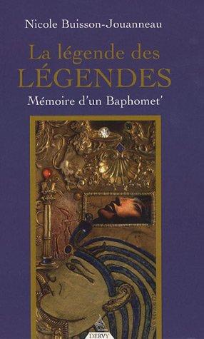 La légende des légendes : Mémoire d'un bâphomêt'
