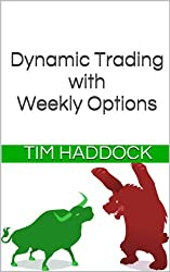 Dynamic Trading with Weekly Options (English Edition)