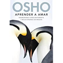 Aprender a amar (Spanish Edition) by Osho (2009-04-07)