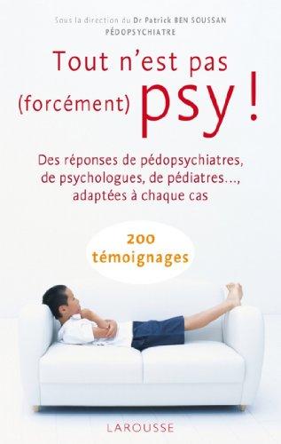 Tout n'est pas (forcément) psy ! (Hors collection Santé - Bien être) (French Edition)