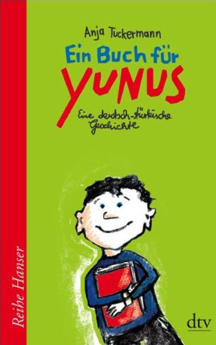 Ein Buch für Yunus: Eine deutsch-türkische Geschichte