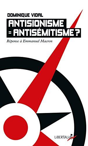 Antisionisme = antismitisme ? : Rponse  Emmanuel Macron