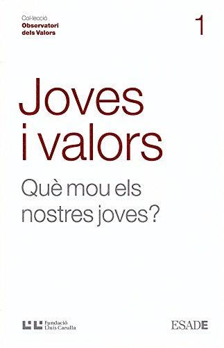 Joves i valors: Què mou els nostres joves? (Catalan Edition) por Lluís Sáez