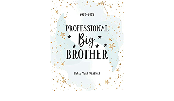 Niu Academic Calendar 2022.Buy Professional Big Brother 2020 2022 Daily Monthly Planner To Do List Academic Schedule Agenda Logbook Goal Year Appointments Federal Holidays Password Tracker Funny Gift Book Online At Low Prices In India