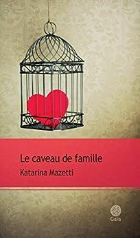 Le caveau de famille par [Mazetti, Katarina]