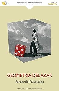 Geometria del azar ) par Fernando Palazuelos