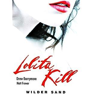 Lolita Kill - Wilder Sand