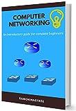 Réseautage informatique : vos premiers pas dans le fonctionnement des réseaux et d'Internet