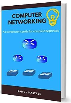 Rete di Computer: I Primi Passi Verso il Funzionamento Delle Reti e di Internet (Rete di Comuter Vol. 1) di [Nastase, Ramon]