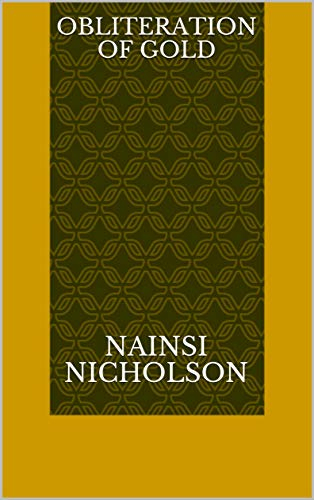 Obliteration Of Gold (Norwegian Edition) por Nainsi Nicholson