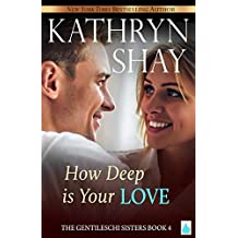 How Deep is Your Love? (The Gentileschi Sisters Book 4)