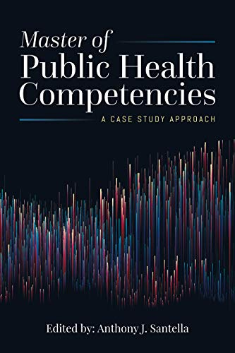 Master of Public Health Competencies: A Case Study Approach (English Edition)