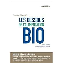 Les Dessous de l'Alimentation Bio: Essai pour une meilleure compréhension des enjeux liés à la souveraineté alimentaire (En Quête)