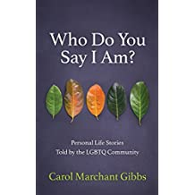 Who Do You Say I Am?: Personal Life Stories Told by the LGBTQ Community