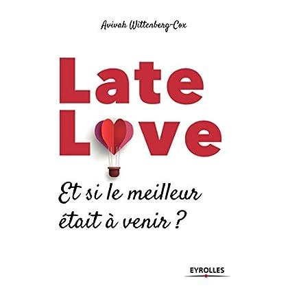 Late love: Et si le meilleur était à venir ?