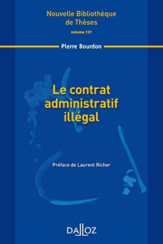 Le contrat administratif illégal. Volume 131 par Pierre Bourdon