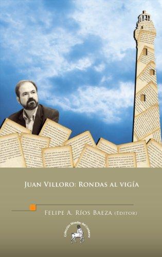 Juan Villoro: Rondas al vigía por Felipe A. Ríos Baeza