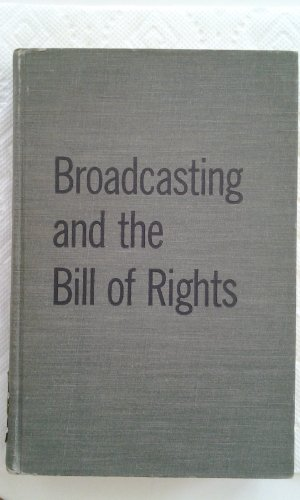 Broadcasting and the Bill of Rights: Statements on the White Bill por National Association of Broadcasters