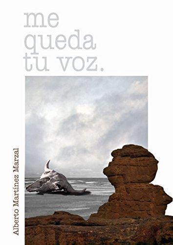 Me queda tu voz por Alberto Martinez Marzal