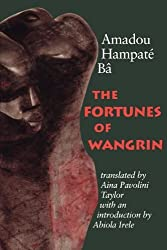 The Fortunes of Wangrin: The Life and Times of an African Confidence Man by Amadou Hampate Ba (2000-03-01)