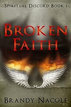 Broken Faith: Spiritual Discord, 1 by [Nacole, Brandy]