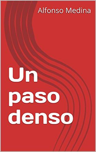 Un paso denso por Alfonso Medina