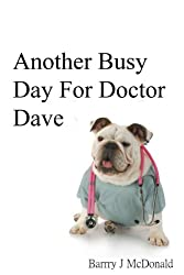 Another Busy Day For Doctor Dave (English Edition)