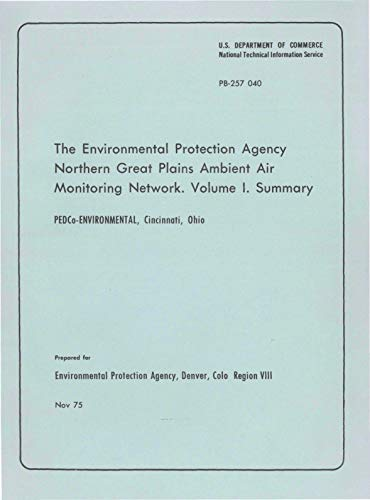Environmental Protection Agency Northern Great Plains Ambient Air Monitoring Network: Volume I - Summary (English Edition) -