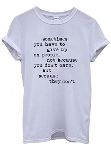 sometimes-you-have-to-give-up-quote-funny-hipster-swag-white-weiss-damen-herren-men-women-unisex-top