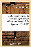 Notice sur François de Mandelot, gouverneur et lieutenant-général du Lyonnais, Forez - Et Beaujolais, sous Charles IX et Henri III