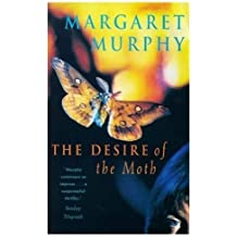 The Desire of the Moth by Margaret Murphy (1998-10-09)