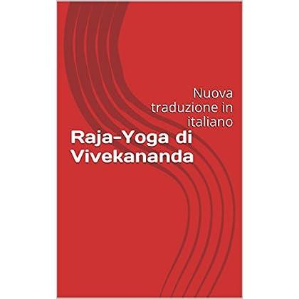 Raja-Yoga Di Vivekananda: Nuova Traduzione In Italiano