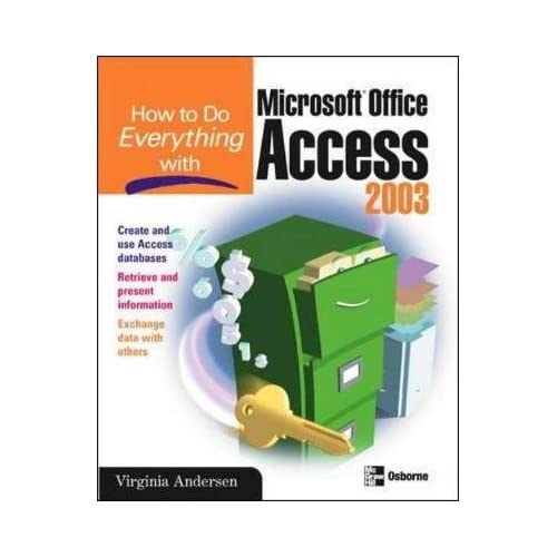 [(How to Do Everything with Microsoft Office Access 2003)] [By (author) Virginia Andersen] published on (September, 2003)