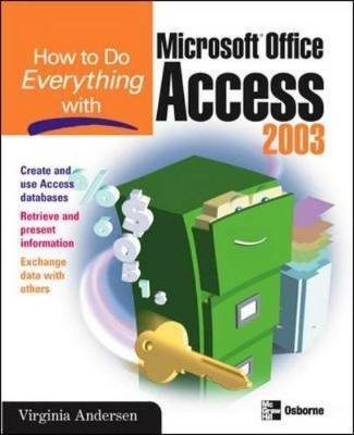 [(How to Do Everything with Microsoft Office Access 2003)] [By (author) Virginia Andersen] published on (September, 2003) par Virginia Andersen