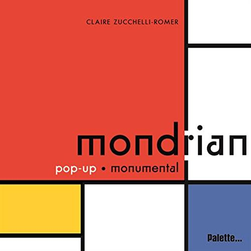 Mondrian : Pop-up monumental par Claire Zucchelli-Romer