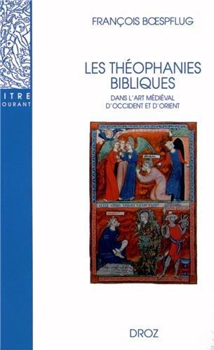 Les Théophanies bibliques dans lart médiéval doccident et d'orient par François Boespflug