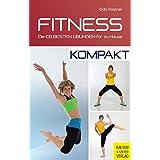 Fitness - kompakt: Die 100 besten Übungen für zu Hause