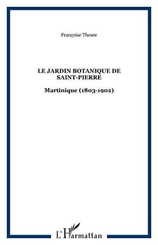 Le jardin botanique de Saint-Pierre-de-Martinique, 1803-1902