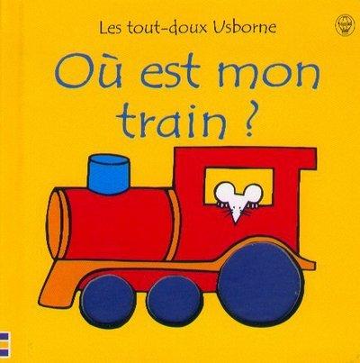 oue-est-mon-train-les-tout-doux-usborne-french-edition-by-fiona-watt-2003-06-01