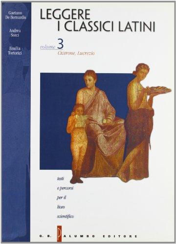 Leggere i classici latini. Testi e percorsi. Per il Liceo scientifico: 3