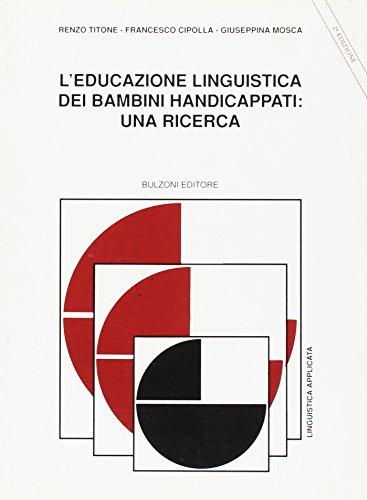 Educazione linguistica dei bambini handicappati: una ricerca