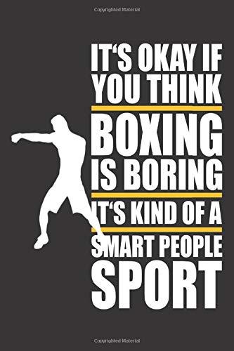 It's okay if you think Boxing is boring: Small blank sketchbook (6