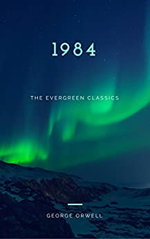 1984: Illustrated (The Evergreen Classics) by [Orwell, George]