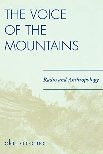 The Voice of the Mountains: Radio and Anthropology por Alan O'Connor