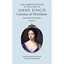 The Cambridge Edition of the Works of Anne Finch, Countess of Winchilsea 2 Volume Hardback Set: The Cambridge Edition of the Works of Anne Finch, Countess of Winchilsea