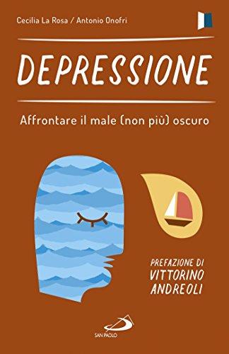 Depressione: Affrontare il male (non più) oscuro