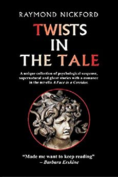 Twists in the Tale : Collected ghost stories and psychological suspense by [Nickford, Raymond]