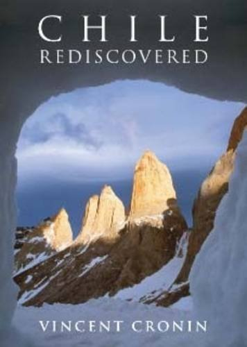 Chile Rediscovered by Vincent Cronin (2009-09-01)