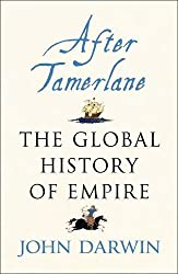 After Tamerlane: The Global History of Empire since 1405 by John Darwin (2007-04-26)