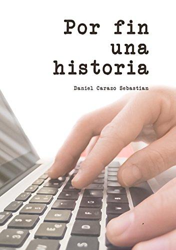 Por fin una historia (Spanish Edition)